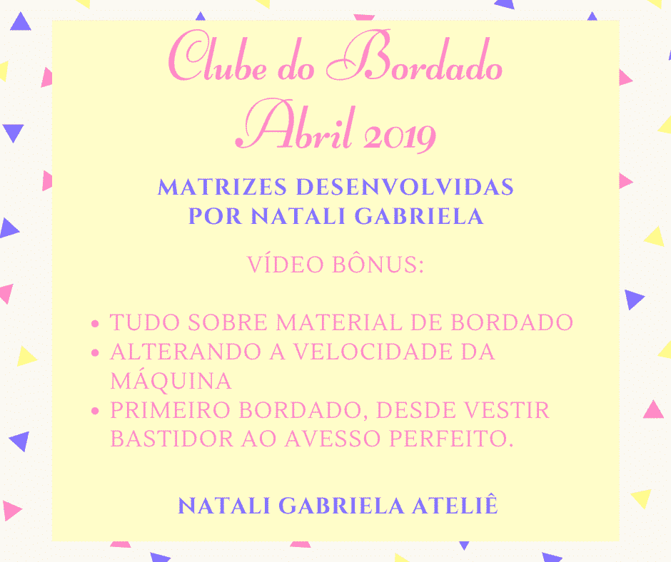 CLUBE DO BORDADO NG – ABRIL 2019